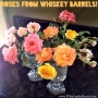 A Story of Roses in Whiskey Barrels